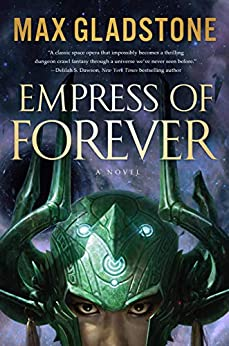Empress of Forever: A Novel by [Gladstone, Max]
