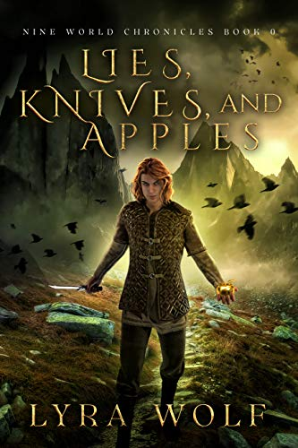 Lies, Knives, and Apples: A Loki Novella (A Tale of The Nine World Chronicles) by [Lyra Wolf]