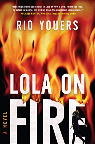 Lola on Fire: A Novel by [Rio Youers]