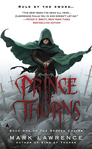 Prince of Thorns (The Broken Empire Book 1) by [Lawrence, Mark]