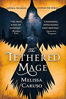 The Tethered Mage (Swords and Fire Book 1) by [Caruso, Melissa]