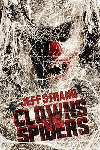 Clowns Vs. Spiders by [Strand, Jeff]