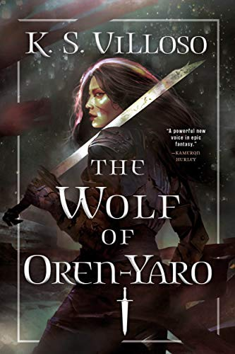 The Wolf of Oren-Yaro (Chronicles of the Wolf Queen Book 1) by [K. S. Villoso]
