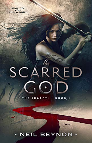 The Scarred God (The Shaanti Book 1) by [Neil Beynon]
