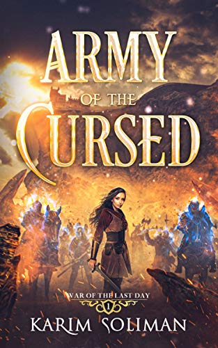 Army of the Cursed (War of the Last Day Book 1) by [Karim Soliman]