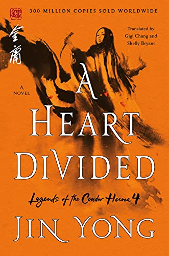 A Heart Divided: The Definitive Edition (Legends of the Condor Heroes Book 4) by [Jin Yong, Gigi Chang, Shelly Bryant]