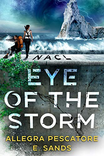 NACL: Eye of the Storm by [Allegra Pescatore, E. Sands]