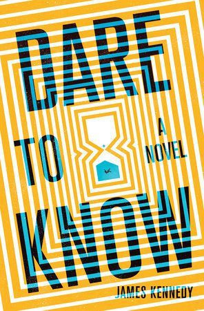 The cover for Dare to Know by James Kennedy. It has an hourglass in the centre with yellow lines radiating from it.